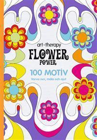 BOK: FLOWER POWER 100 MOTIV - VARVA NER, MÅLA OCH NJUT